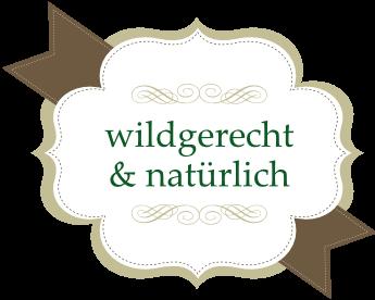 Wildgerecht & Natürlich - Siegel